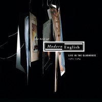 Modern English - Life in the Gladhouse Best Of... 1980-1984