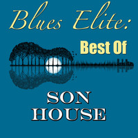Son House - Blues Elite: Best Of Son House