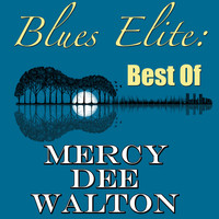 Mercy Dee Walton - Blues Elite: Best Of Mercy Dee Walton