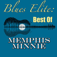 Memphis Minnie - Blues Elite: Best Of Memphis Minnie
