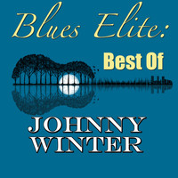 Johnny Winter - Blues Elite: Best Of Johnny Winter