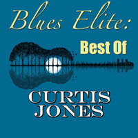 Curtis Jones - Blues Elite: Best Of Curtis Jones