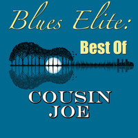 Cousin Joe - Blues Elite: Best Of Cousin Joe