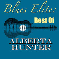 Alberta Hunter - Blues Elite: Best Of Alberta Hunter