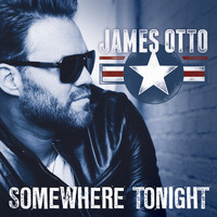 James Otto - Somewhere Tonight