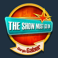 Giorgio Gaber - THE SHOW MUST GO ON with Giorgio Gaber