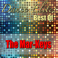 The Mar-Keys - Dance Elite: Best Of The Mar-Keys