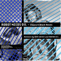 Robot Needs Oil - Chuva & Black Roses