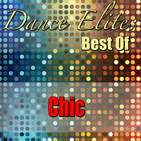 Chic - Dance Elite: Best Of Chic