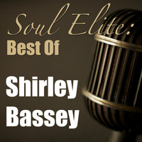 Shirley Bassey - Soul Elite: Best Of Shirley Bassey