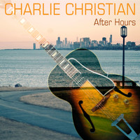 Charlie Christian - After Hours