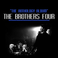 The Brothers Four - The Anthology Album