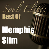 Memphis Slim - Soul Elite: Best Of Memphis Slim