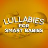 Lullabies for Smart Babies by Study Music Academy|Smart Baby Lullaby|Smart Baby Music
