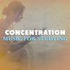 Concentration Music for Studying by Concentration Music Ensemble|Study Music Academy|Studying Music and Study Music