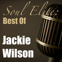 Jackie Wilson - Soul Elite: Best Of Jackie Wilson