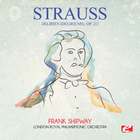 Josef Strauss - Strauss: Delirien (Deliriums), Op. 212 (Digitally Remastered)