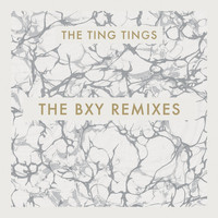 The Ting Tings - The BXY Remixes