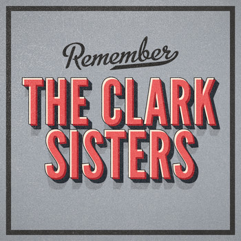 The Clark Sisters - Remember