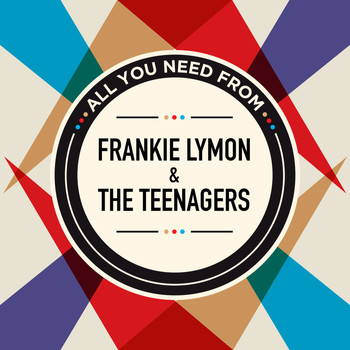 Frankie Lymon & The Teenagers - All You Need From