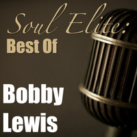 Bobby Lewis - Soul Elite: Best Of Bobby Lewis