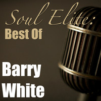 Barry White - Soul Elite: Best Of Barry White