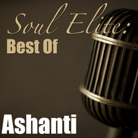 Ashanti - Soul Elite: Best Of Ashanti