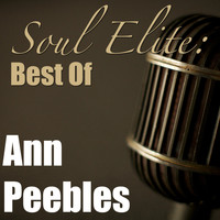 Ann Peebles - Soul Elite: Best Of Ann Peebles