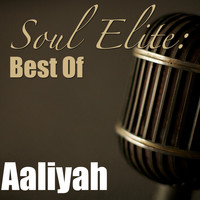 Aaliyah - Soul Elite: Best Of Aaliyah