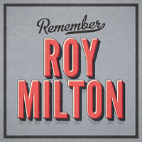 Roy Milton - Remember