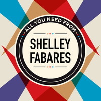 Shelley Fabares - All You Need From