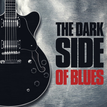 Various Artists - The Dark Side Of Blues