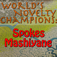 Spokes Mashiyane - World's Novelty Champions: Spokes Mashiyane