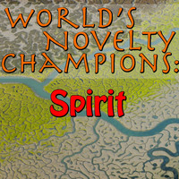 Spirit - World's Novelty Champions: Spirit