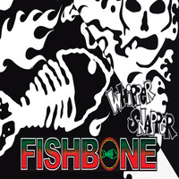 Fishbone - Whipper Snapper (Explicit)