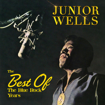 Junior Wells - The Best of the Blue Rock Years