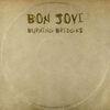 Burning Bridges by Bon Jovi