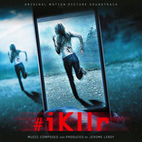 Jerome Leroy - #iKllr (Original Motion Picture Soundtrack)