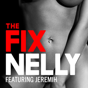 Nelly feat. Jeremih - The Fix (Explicit)