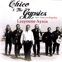 Chico & The Gypsies - Laayoune Aynia - Single