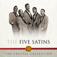 The Five Satins - The Crucial Collection
