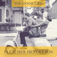 Fletcher Henderson - The Good Life