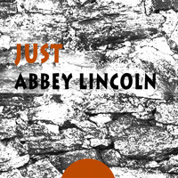 Abbey Lincoln - Just