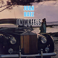Joan Baez - On Wheels