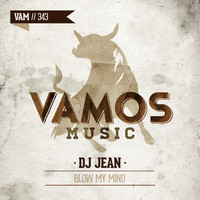 DJ Jean - Blow My Mind