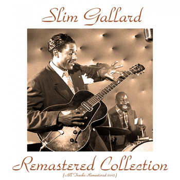 Slim Gaillard - Slim Gaillard Remastered Collection