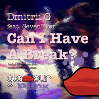 Dmitrii G - Can I Have a Break