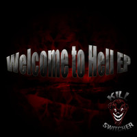Killswitcher - Welcome to Hell EP