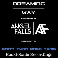 Dreaming Way feat. Angel Falls - Can't Turn Back Time
