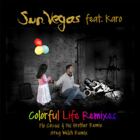 Sun Vegas feat. Karo - Colorful Life Remixes